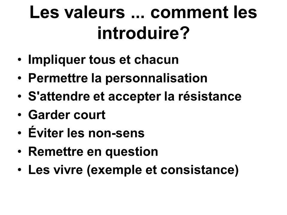 Les valeurs ... comment les introduire