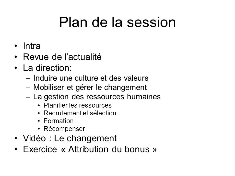 Plan de la session Intra Revue de l'actualité La direction:
