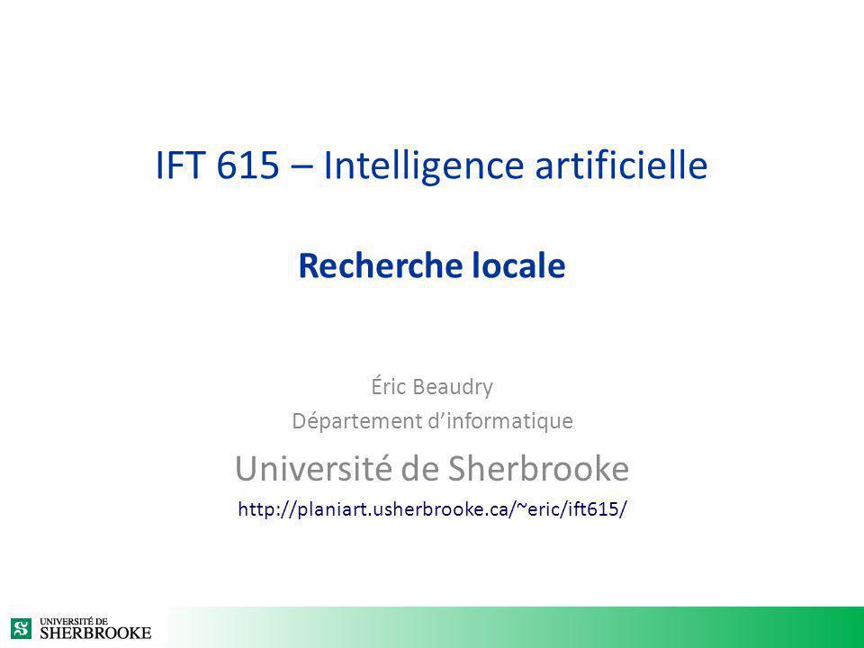 IFT 615 – Intelligence artificielle Recherche locale