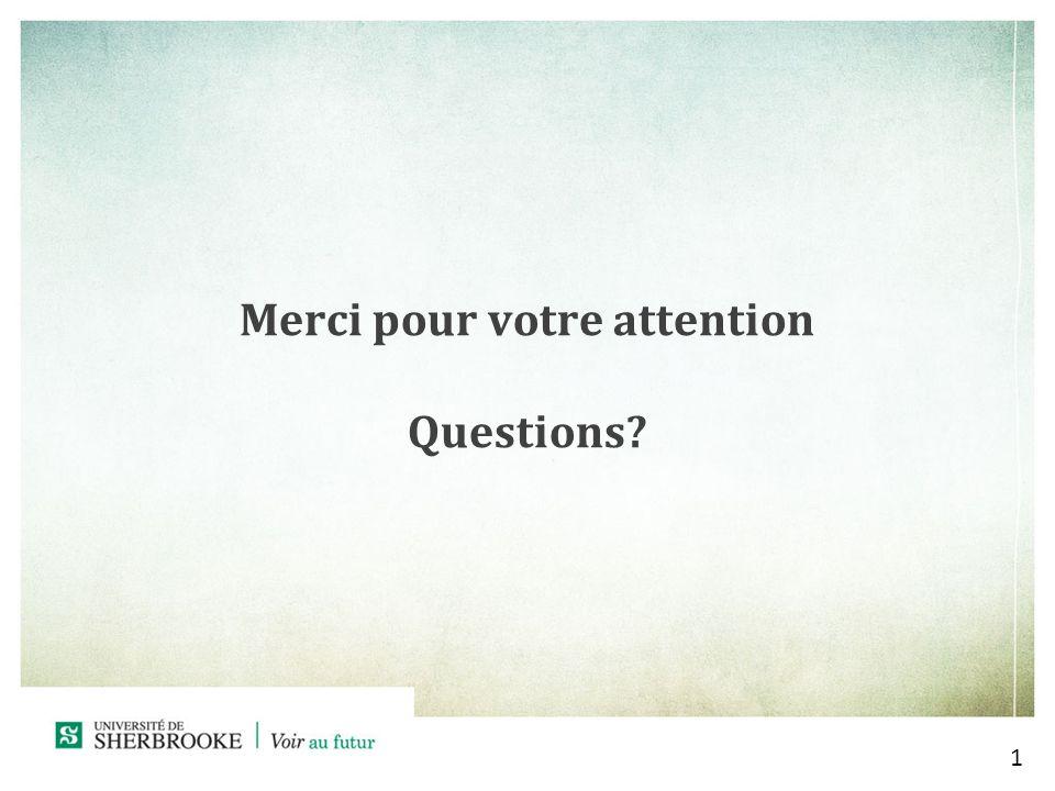 Merci pour votre attention Questions