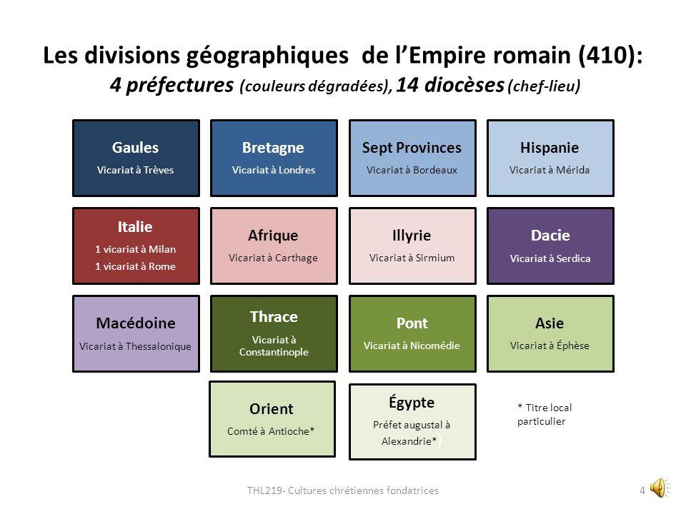 Les divisions géographiques de l'Empire romain (410): 4 préfectures (couleurs dégradées), 14 diocèses (chef-lieu)