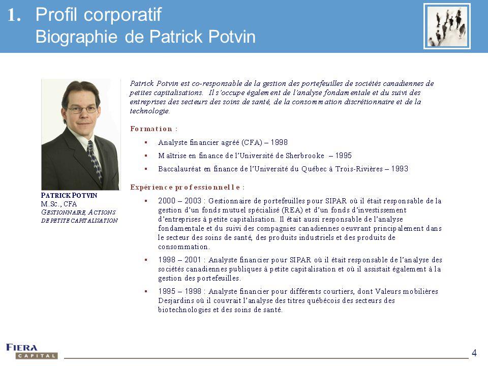 1. Profil corporatif Biographie de Patrick Potvin