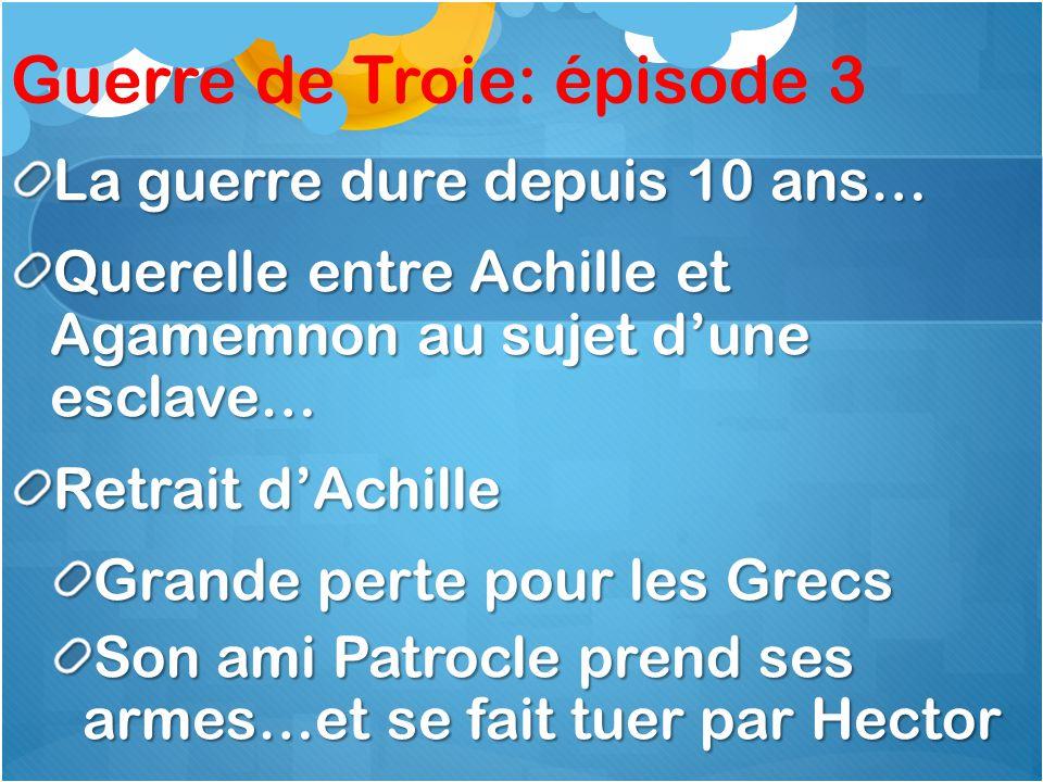 Guerre de Troie: épisode 3