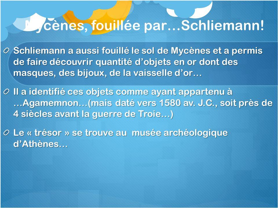 Mycènes, fouillée par…Schliemann!