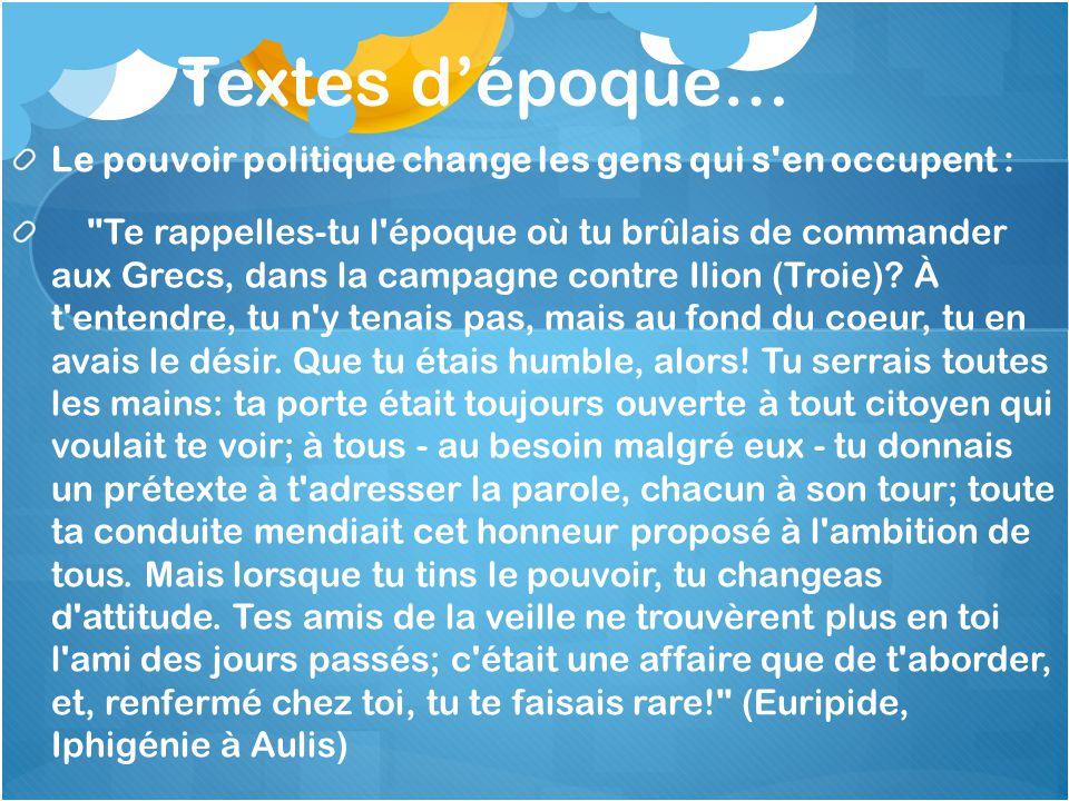 Textes d'époque… Le pouvoir politique change les gens qui s en occupent :