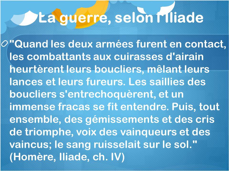 La guerre, selon l Iliade
