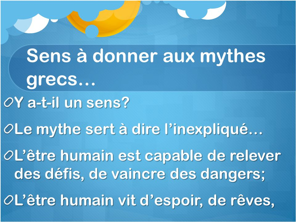Sens à donner aux mythes grecs…