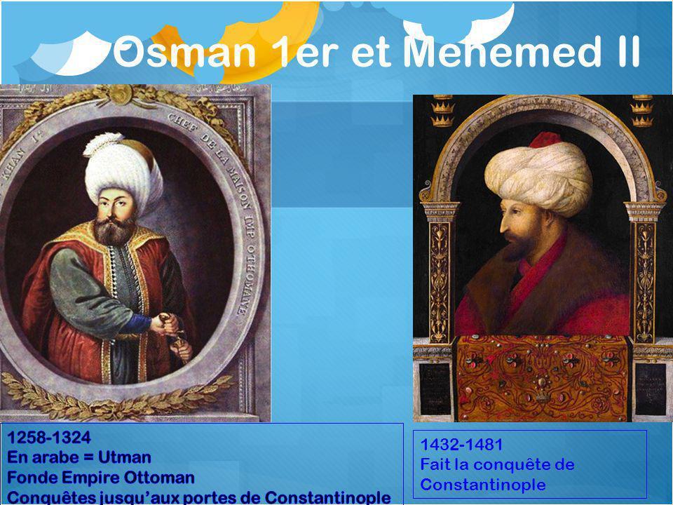 Osman 1er et Mehemed II 1258-1324 1432-1481 En arabe = Utman
