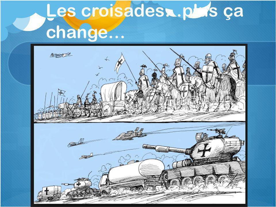 Les croisades…plus ça change…