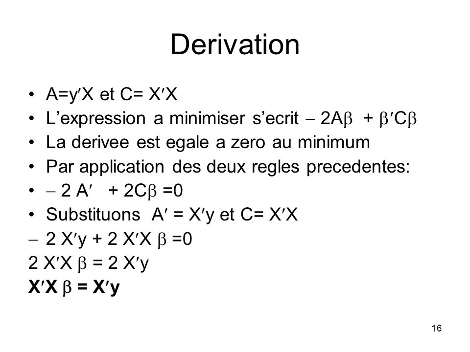 Derivation A=yX et C= XX