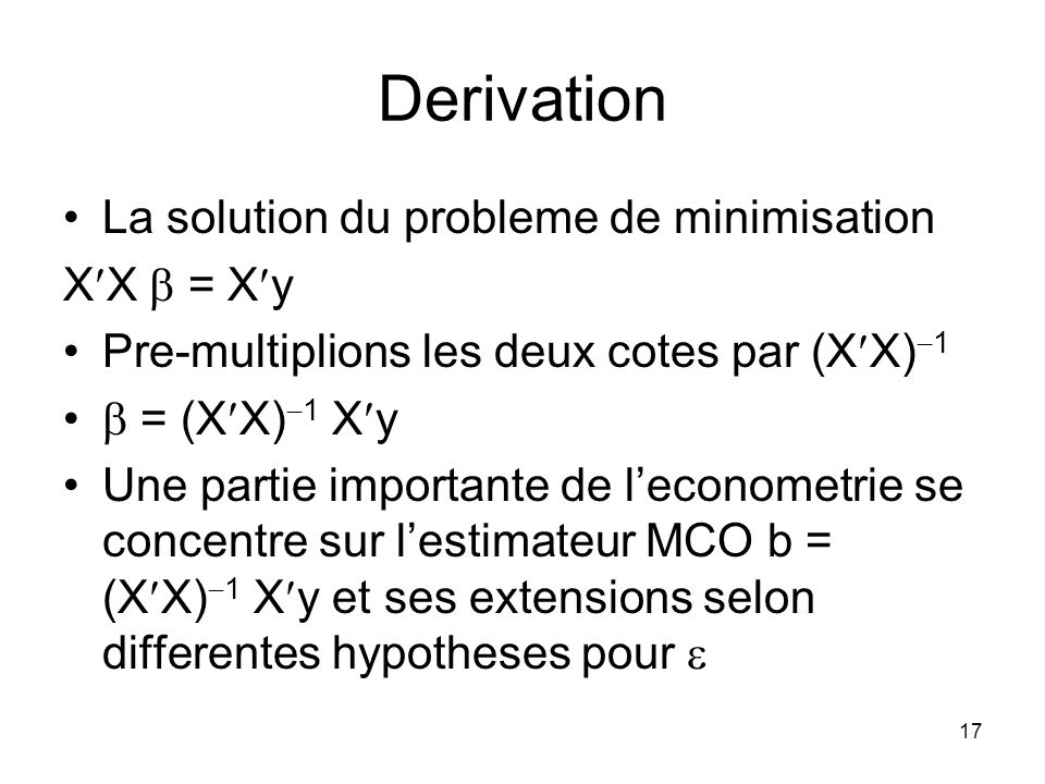 Derivation La solution du probleme de minimisation XX  = Xy
