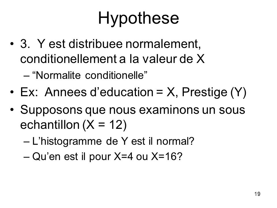 Hypothese 3. Y est distribuee normalement, conditionellement a la valeur de X. Normalite conditionelle