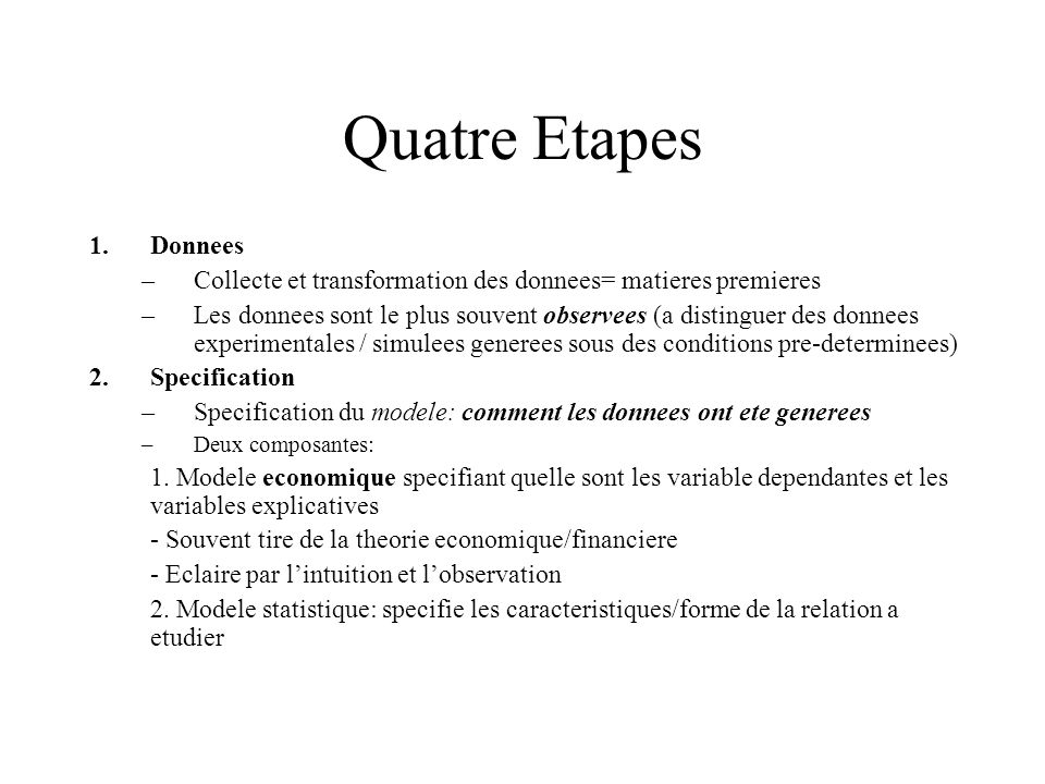Quatre Etapes Donnees. Collecte et transformation des donnees= matieres premieres.