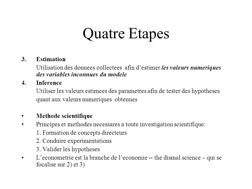 Quatre Etapes 3. Estimation