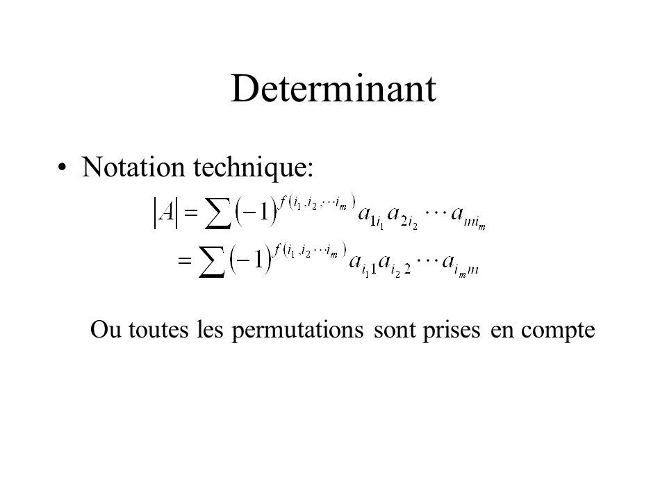 Determinant Notation technique: