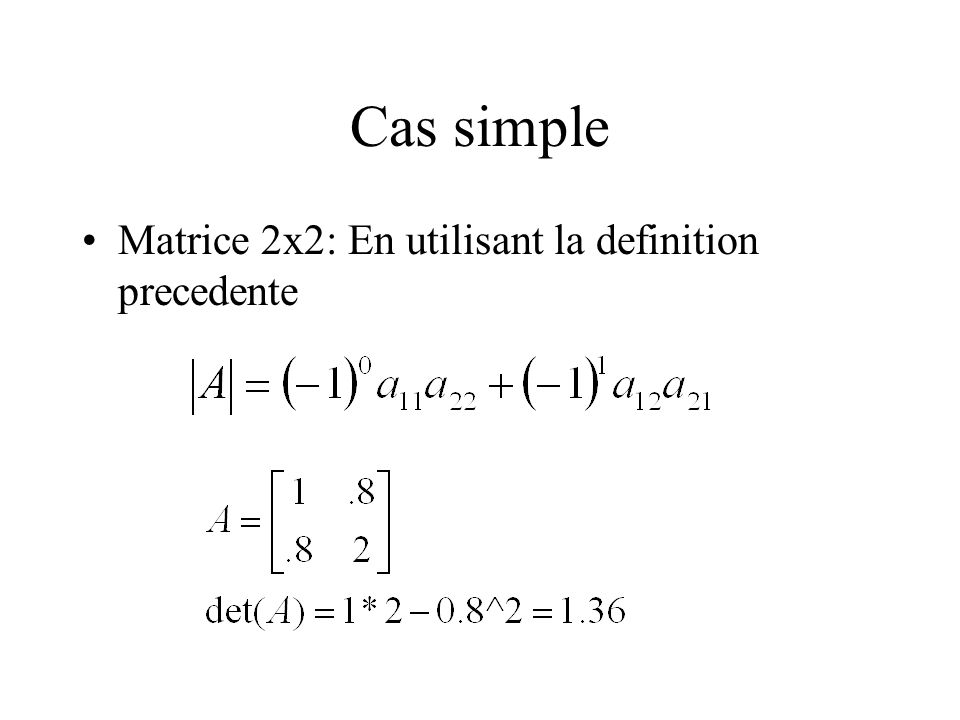 Cas simple Matrice 2x2: En utilisant la definition precedente