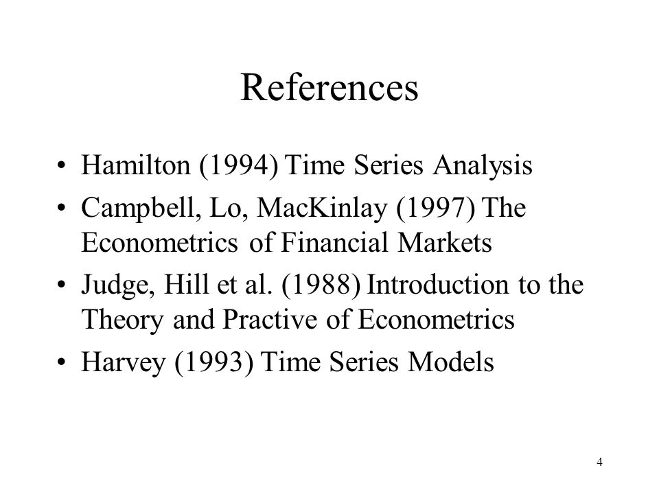 References Hamilton (1994) Time Series Analysis