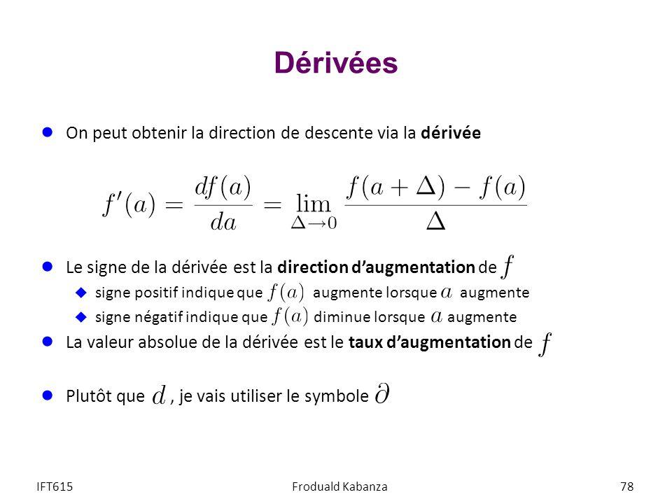 Dérivées On peut obtenir la direction de descente via la dérivée