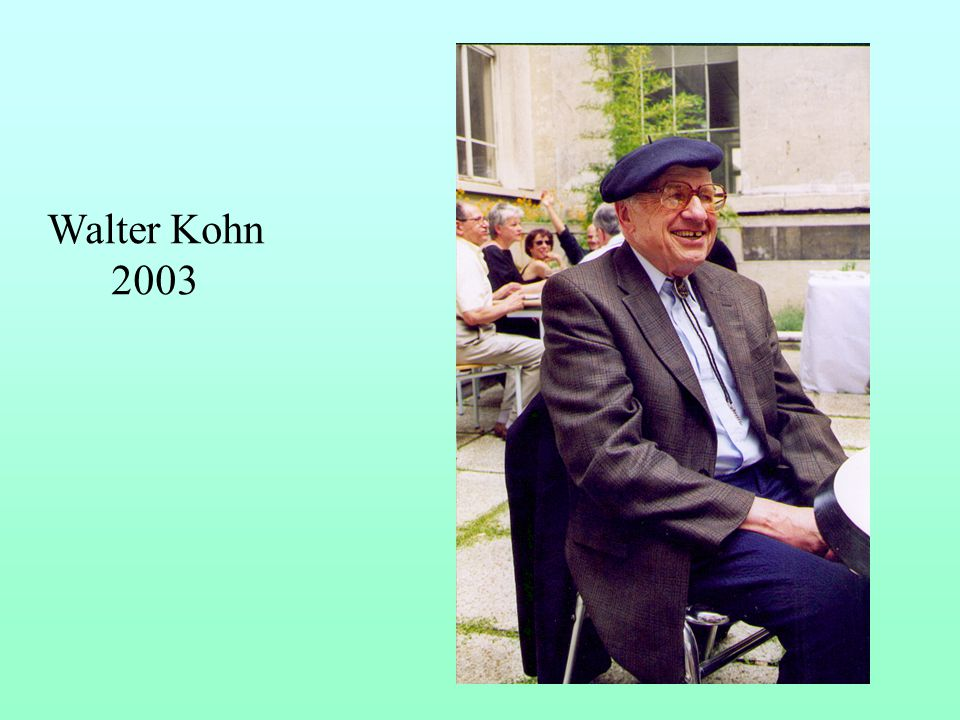 Walter Kohn 2003