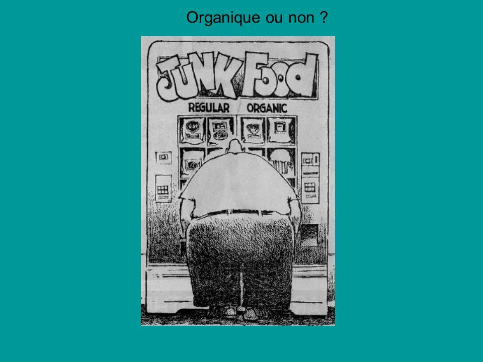 Organique ou non