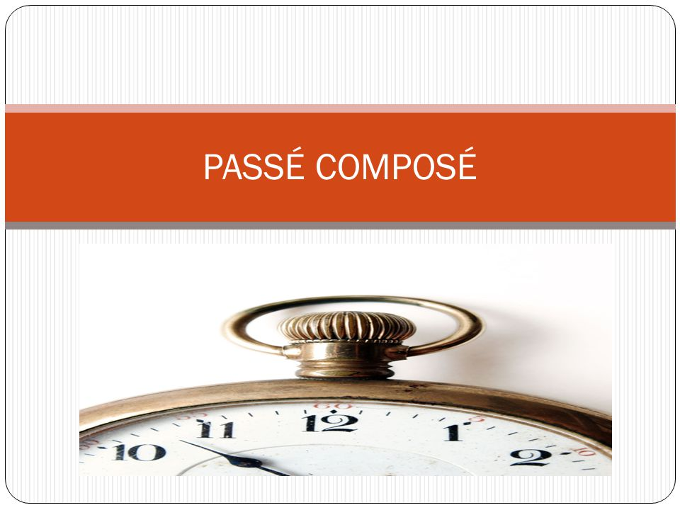 PASSÉ COMPOSÉ