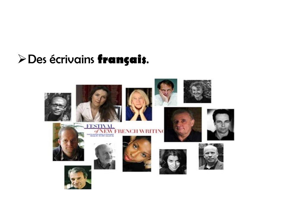 Des écrivains français.