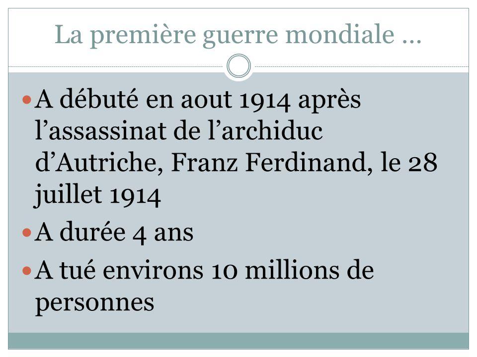 La première guerre mondiale …