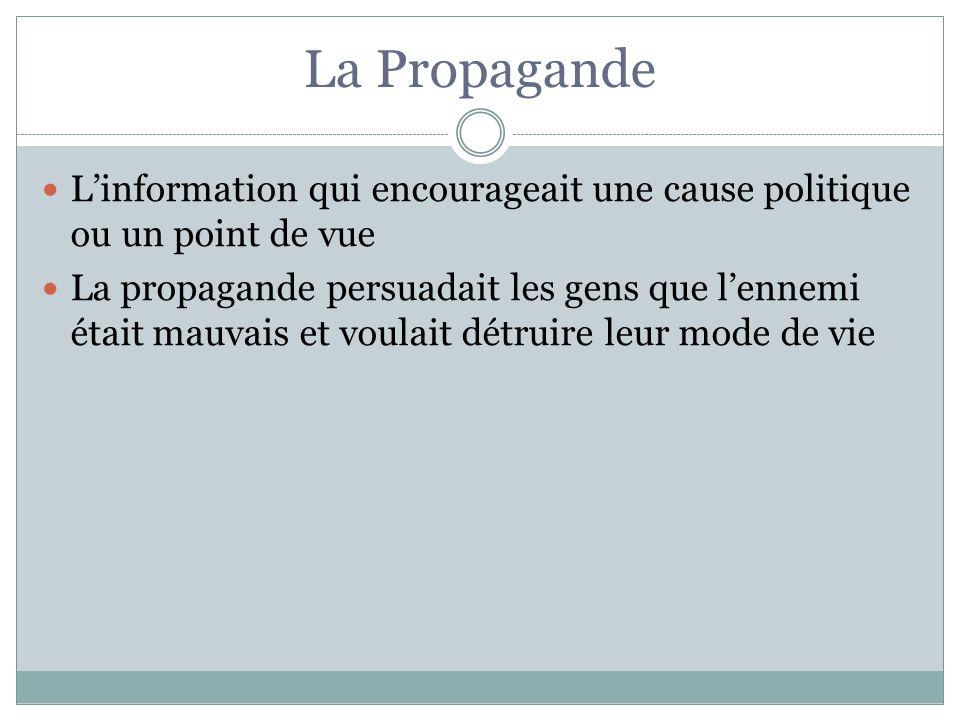 La Propagande L'information qui encourageait une cause politique ou un point de vue.