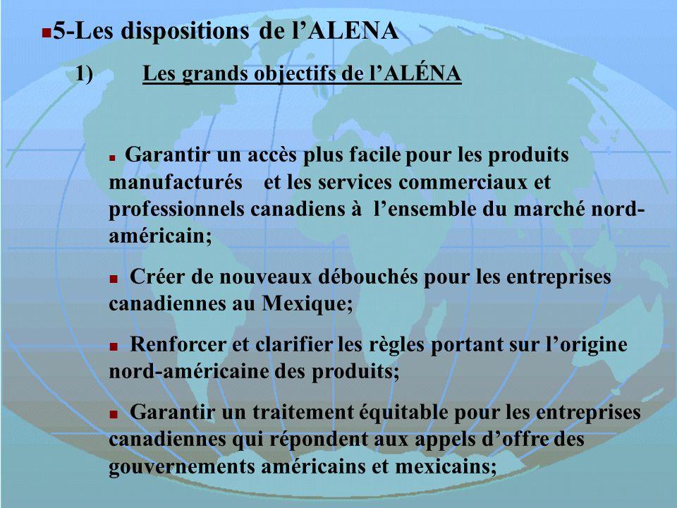 5- Les dispositions de l'ALENA