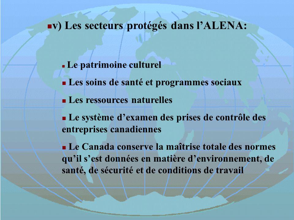 v) Les secteurs protégés dans l'ALENA: