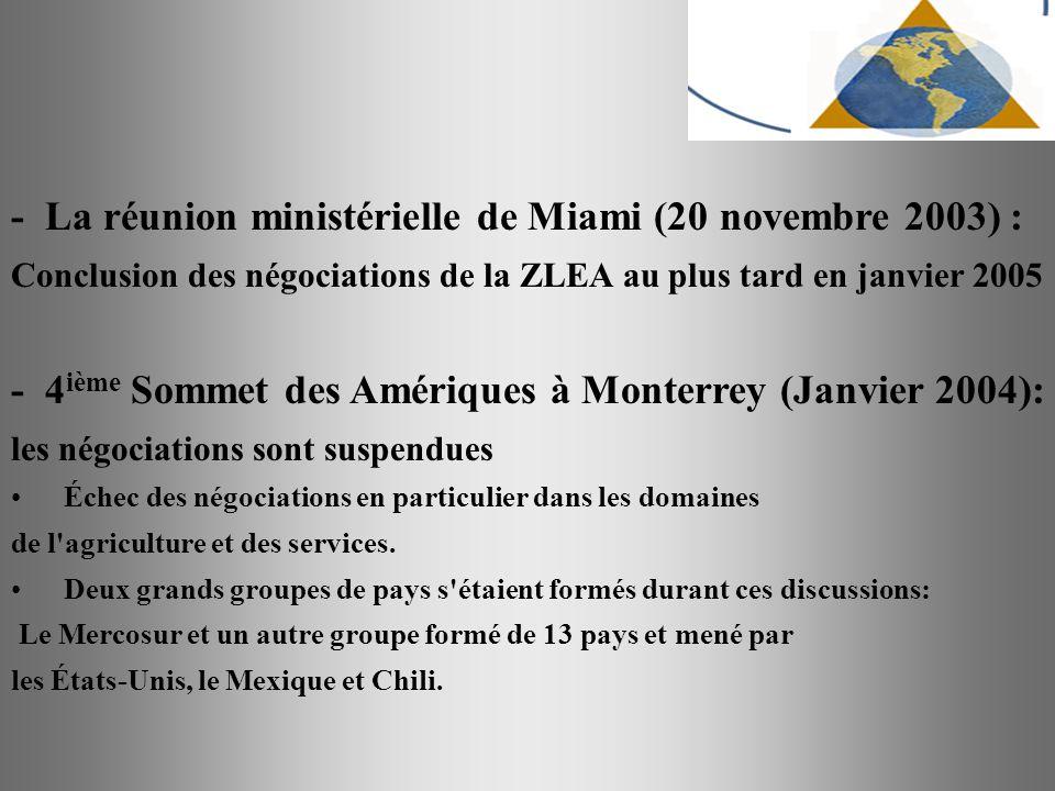 - La réunion ministérielle de Miami (20 novembre 2003) :