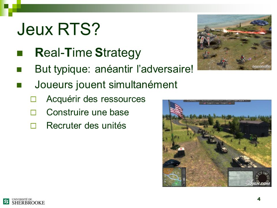 Jeux RTS Real-Time Strategy But typique: anéantir l'adversaire!