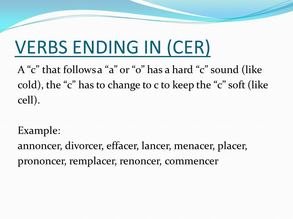 VERBS ENDING IN (CER)