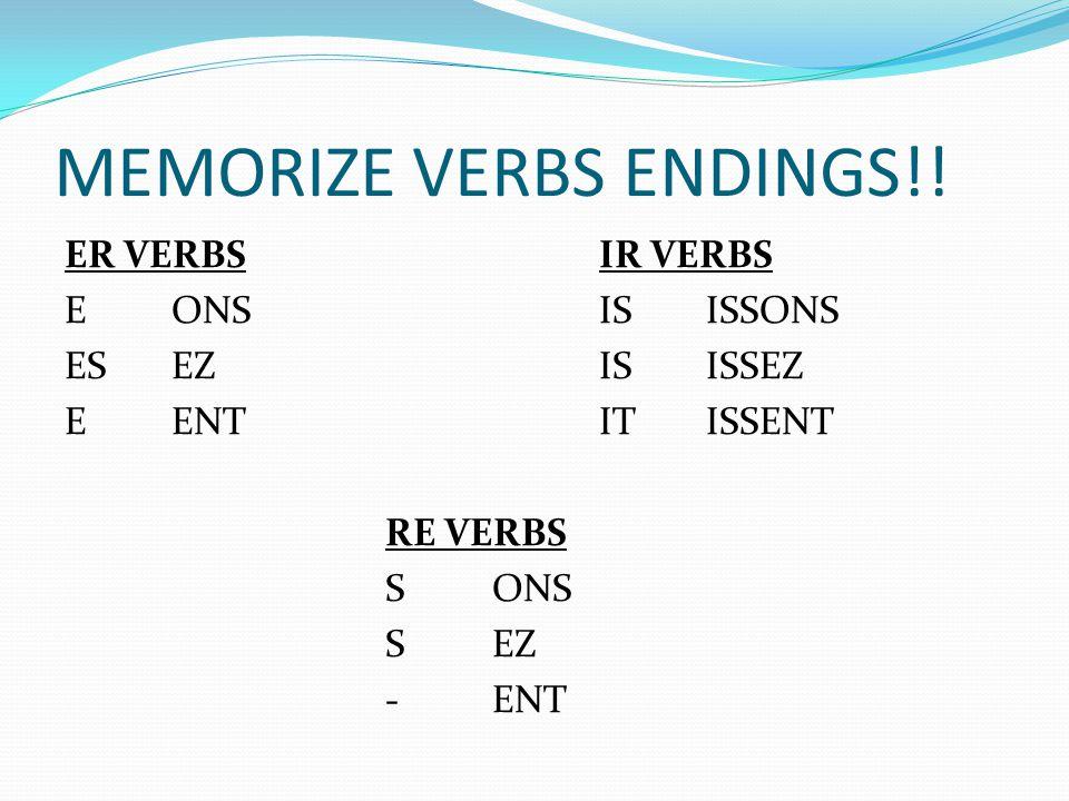 MEMORIZE VERBS ENDINGS!!