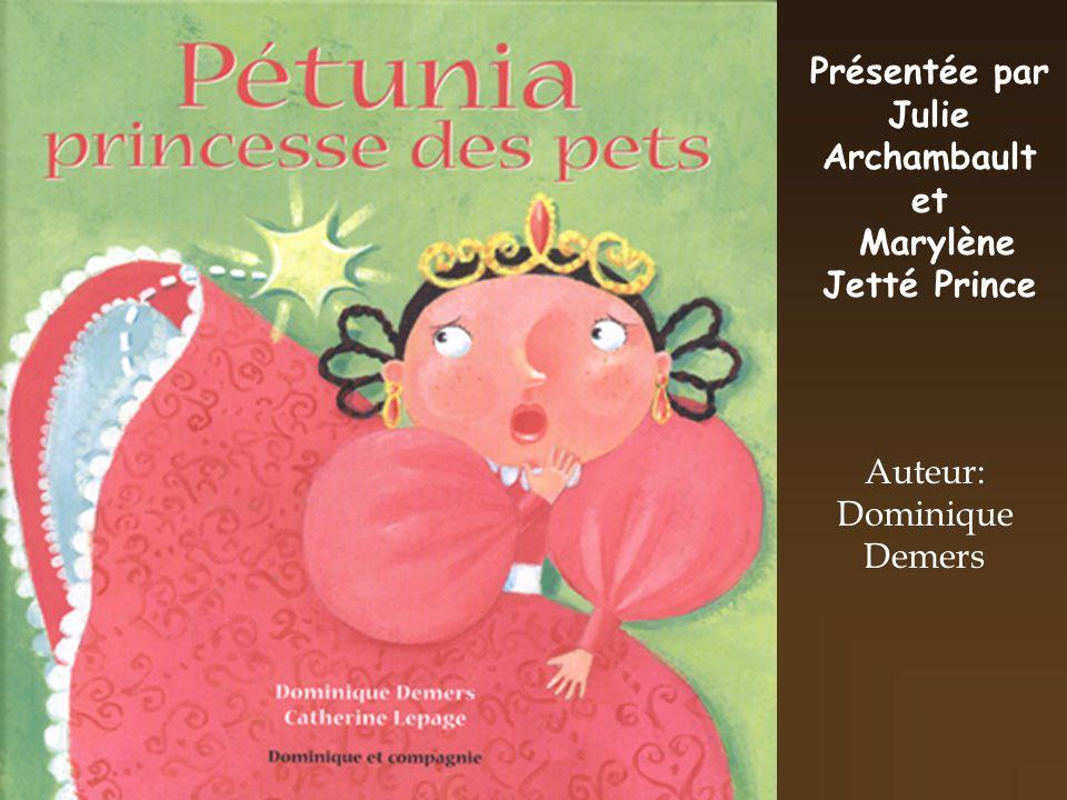 Présentée par Julie Archambault et Marylène Jetté Prince Auteur: Dominique Demers