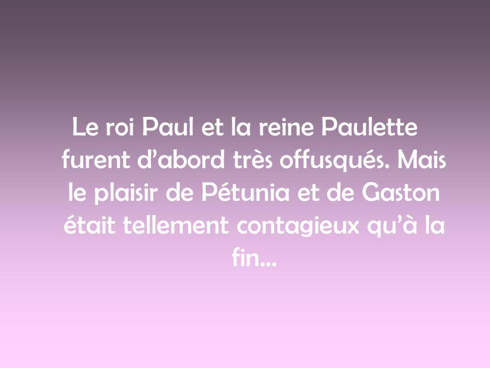 Le roi Paul et la reine Paulette furent d'abord très offusqués