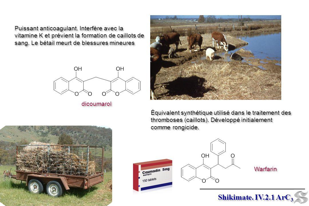 Shikimate. IV.2.1 ArC3 Puissant anticoagulant. Interfère avec la