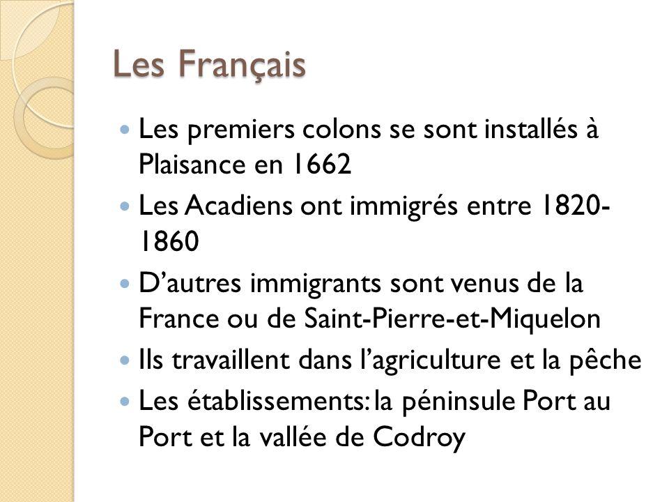Les Français Les premiers colons se sont installés à Plaisance en 1662