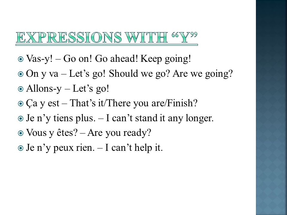Expressions with Y Vas-y! – Go on! Go ahead! Keep going!