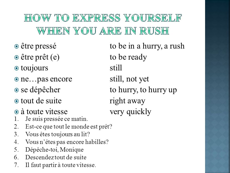 How to express yourself when you are in rush