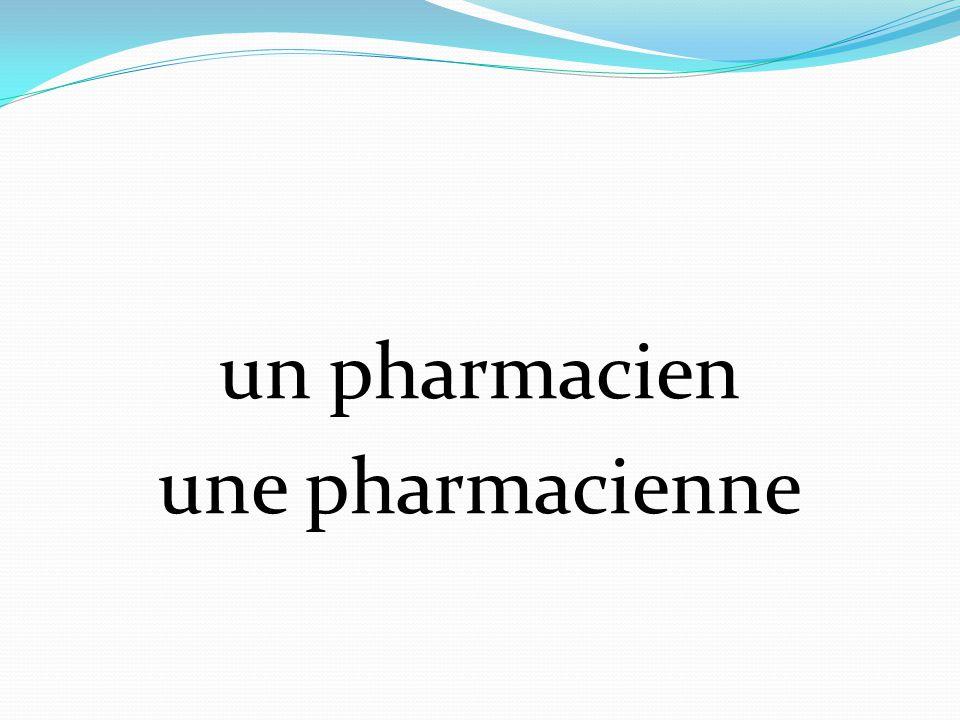 un pharmacien une pharmacienne