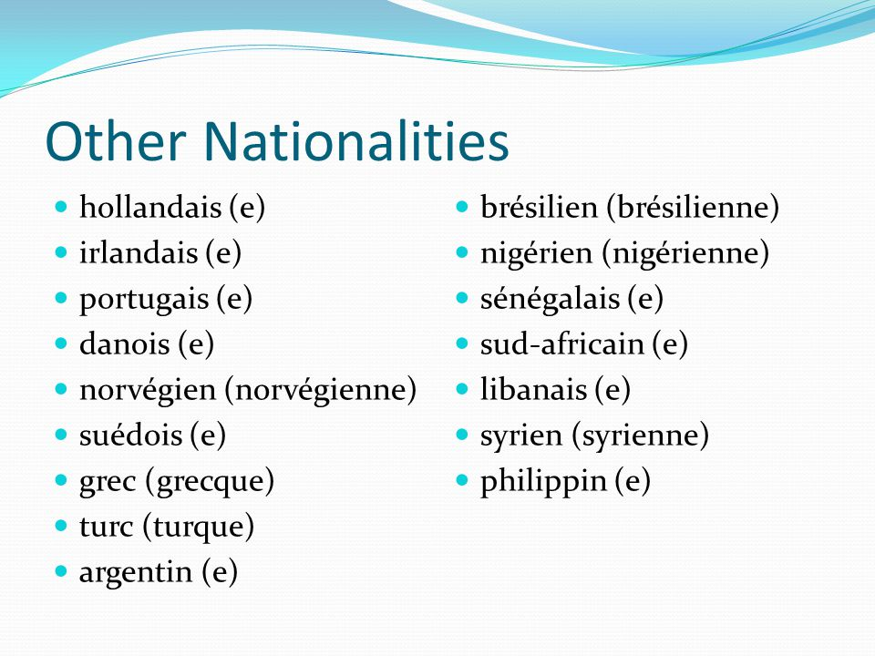 Other Nationalities hollandais (e) irlandais (e) portugais (e)
