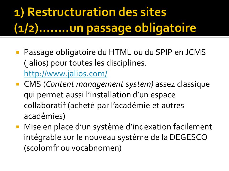 1) Restructuration des sites (1/2)……..un passage obligatoire
