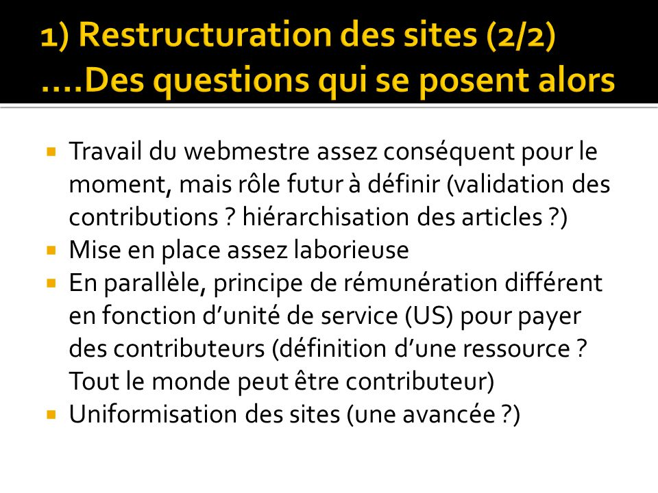 1) Restructuration des sites (2/2) ….Des questions qui se posent alors