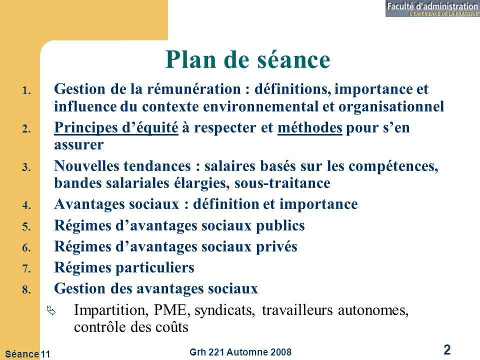 Plan de séance Gestion de la rémunération : définitions, importance et influence du contexte environnemental et organisationnel.