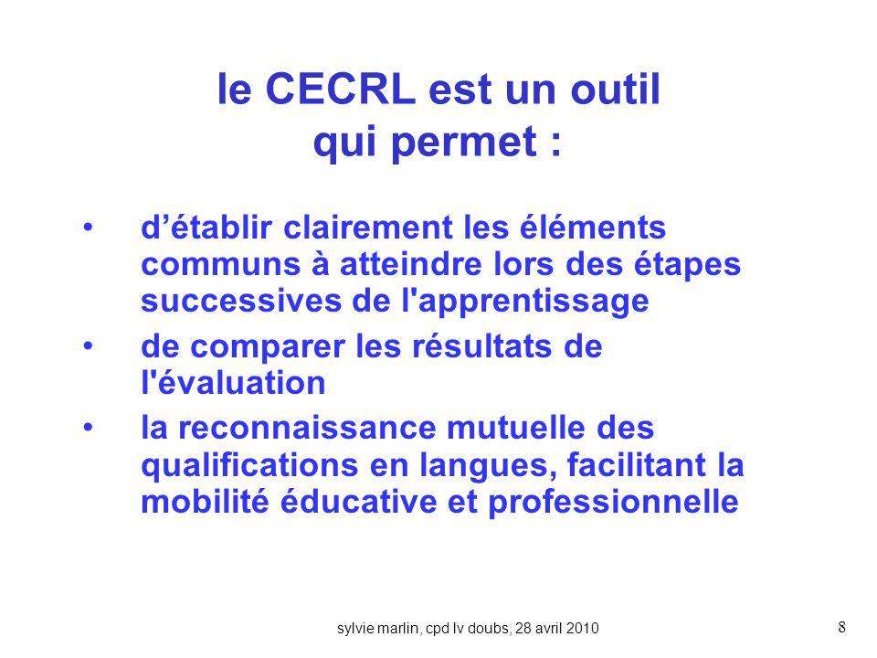 le CECRL est un outil qui permet :