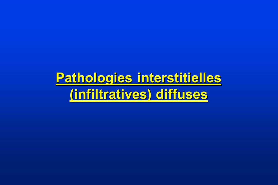 Pathologies interstitielles (infiltratives) diffuses