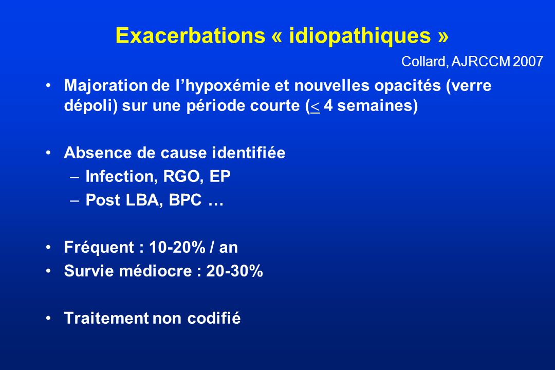 Exacerbations « idiopathiques »