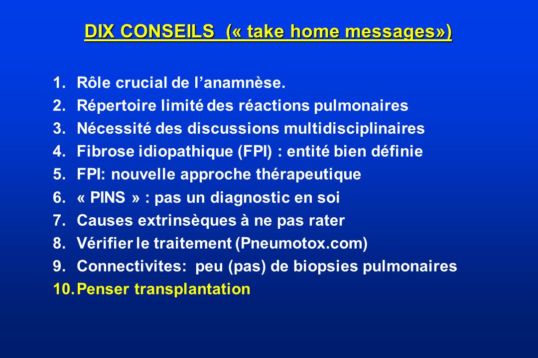 DIX CONSEILS (« take home messages»)