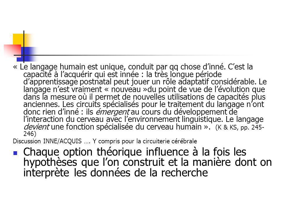 « Le langage humain est unique, conduit par qq chose d'inné